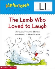 Alpha Tales Letter L: The Lamb Who Loved to Laugh