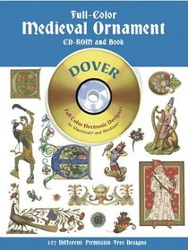 Full-Color Medieval Ornament CD-ROM and Book (Dover Pictorial Archives)