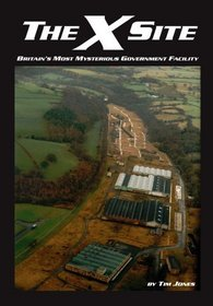 The X Site: Britain's Most Mysterious Government Facility