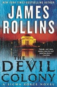 The Devil Colony (Sigma Force, Bk 7)