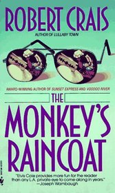 The Monkey's Raincoat (Elvis Cole and Joe Pike, Bk 1)
