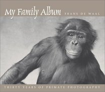 My Family Album: Thirty Years of Primate Photography