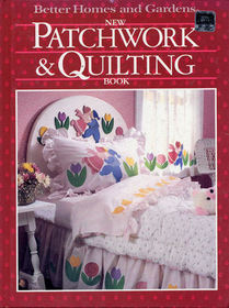 Better Homes and Gardens New Patchwork and Quilting Book