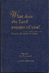 What Does the Lord Require of You? devotional Readings for Lawyers