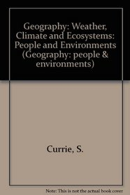 Geography: Weather, Climate and Ecosystems: People and Environments (Geography: people & environments)
