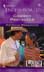 Cowboy Protector (McKenna Legacy, Bk 6) (Harlequin Intrigue, No 665)