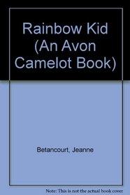 Rainbow Kid (An Avon Camelot Book)