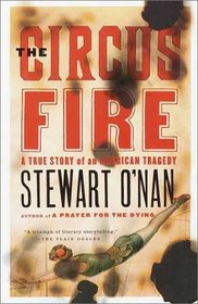 The Circus Fire : A True Story of an American Tragedy