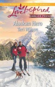 Alaskan Hero (Love Inspired, No 780) (Larger Print)