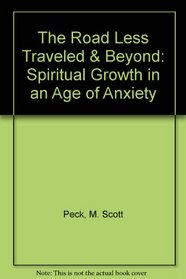 The Road Less Traveled  Beyond: Spiritual Growth in an Age of Anxiety