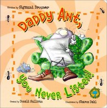 Bug's Eye View Board Book: Daddy Ant, You Never Listen!