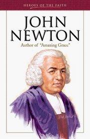 John Newton: Author of Amazing Grace (Heroes of the Faith)