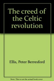The creed of the Celtic revolution