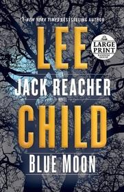 Blue Moon: A Jack Reacher Novel (Random House Large Print)