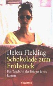 Schokolade Zum Fruhstuck: Das Tagebuch Der Bridget Jones/Bridget Jone's Diary