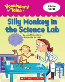 Silly Monkey in the Science Lab (Vocabulary Tales: Science Words)