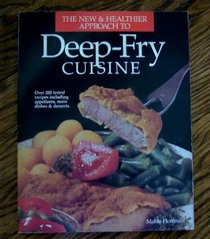 The New & Healthier Approach to Deep-Fry Cuisiine