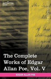The Complete Works of Edgar Allan Poe, Vol. V (in ten volumes): Tales