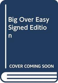 Big Over Easy Signed Edition