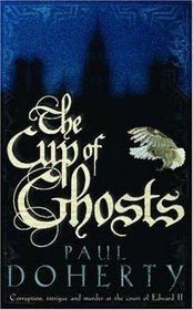The Cup of Ghosts (Mathilde of Westminster, Bk 1)