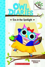Eva in the Spotlight: A Branches Book (Owl Diaries #13) (13)