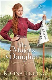The Major's Daughter (The Fort Reno Series)