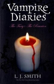 The Fury / The Reunion (Vampire Diaries, Bks 3 & 4)
