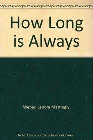 How Long is Always