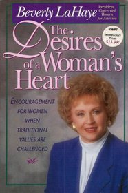 The Desires of a Woman's Heart: Encouragement for Women When Traditional Values are Challenged