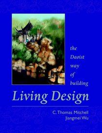 Living Design: The Daoist Way of Building