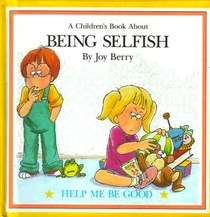 Being Selfish (A Children's Book About series)
