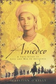 Amedeo : a true story of Love and war in Abyssinia