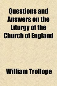Questions and Answers on the Liturgy of the Church of England