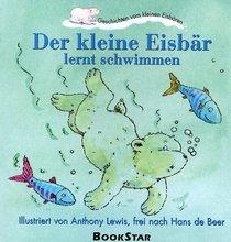 Der Kleine Eisb�r lernt schwimmen. Geschichten vom kleinen Eisb�ren.