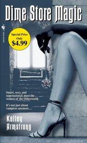 Dime Store Magic (Women of the Otherworld, Bk 3)