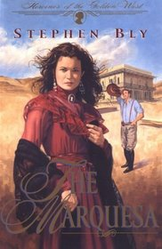 The Marquesa (Heroines of the Golden West Series, Book 2)