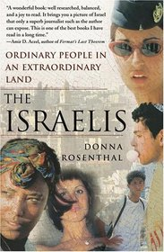 The Israelis : Ordinary People in an Extraordinary Land