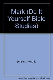 Mark (Do It Yourself Bible Studies)