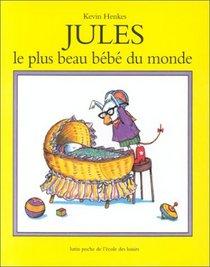 Jules, Le Plus Beau Bebe Du Monde = Julius, the Baby of the World