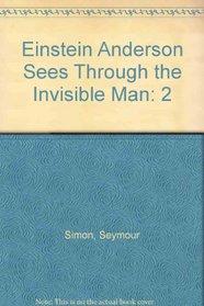Einstein Anderson Sees Through the Invisible Man: 2 ([Einstein Anderson])