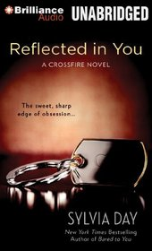 Reflected in You: A Crossfire Novel (Crossfire Series)
