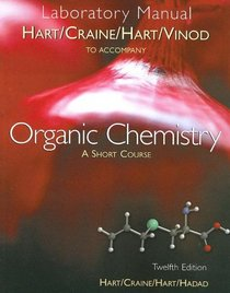 Organic Chemistry Lab Manual A Short Course, Harold Hart