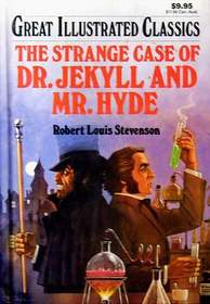 The Strange Case of Dr. Jekyll and Mr. Hyde (illustrated classic editions)
