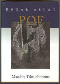 Edgar Allan Poe Macabre Tales & Poems