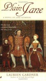 Plain Jane : A Novel of Jane Seymour