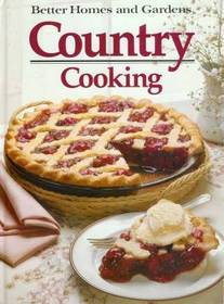 Better Homes and Gardens Country Cooking