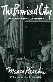 The Promised City: New York's Jews, 1870-1914