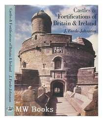 Castles and Fortifications of Britain and Ireland