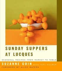 Sunday Suppers at Lucques : Seasonal Recipes from Market to Table