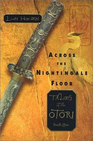 Across the Nightingale Floor (Tales of the Otori, Bk 1)